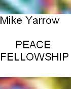 Mike Yarrow Peace Fellowship